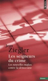 Les seigneurs du crime : Les nouvelles mafias contre la démocratie [Poche]