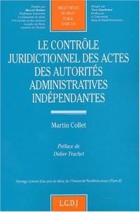 Le contrôle juridictionnel des actes des autorités administratives indépendantes