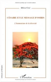 Césaire et le message d'Osiris : L'humanisme de la diversité