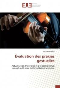 Évaluation des praxies gestuelles: Actualisation théorique et proposition d'un nouvel outil pour la Consultation Mémoire