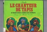 Le Chanteur de tapis : Et nouveaux contes de métiers