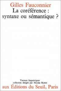 La Coréférence : syntaxe ou sémantique
