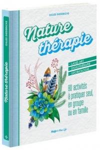 Nature thérapie - 80 activités à pratiquer seul, en groupe ou en famille