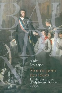 Mourir pour des idées : La vie posthume d'Alphonse Baudin