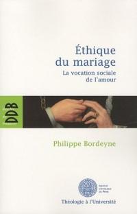 Ethique pour le mariage : La vocation sociale de l'amour