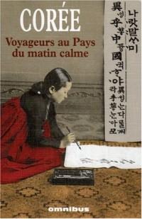 Corée : Voyageurs au Pays du matin calme, Récits de voyage 1788-1938
