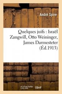 Quelques juifs : Israël Zangwill, Otto Weininger, James Darmesteter