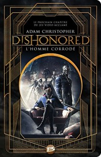 DISHONORED - L'homme corrodé