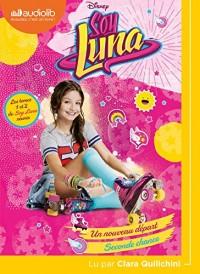 Soy Luna 1 - Un nouveau départ / Soy Luna 2 - Seconde chance: Livre audio 1 CD MP3