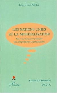 Les Nations-Unies et la mondialisation. Pour une économie politique des organisations internationales