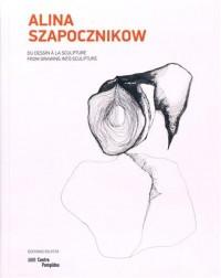 Alina Szapocznikow. Du Dessin à la Sculpture