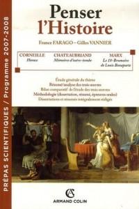Penser l'histoire : Mémoires d'outre-tombe de Chateaubriand ; Le 18-Brumaire de Louis Bonaparte de Marx ; Horace de Corneille