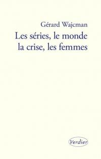 Les séries, le monde, la crise, les femmes