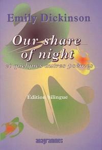 Our share of night et quelques autres poèmes : Edition bilingue français-anglais