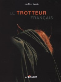 Le Trotteur Français - (Réédition)