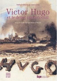 Victor Hugo et le Débat patrimonial : Actes du colloque