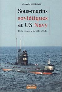 Sous-marins soviétiques et US Navy : De la conquête du pôle à Cuba