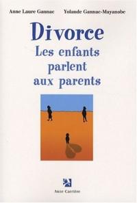 Divorce : les enfants parlent aux parents