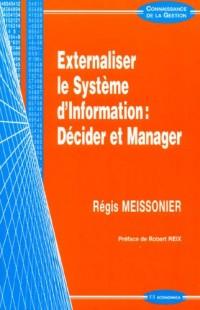 Externaliser le Système d'Information : Décider et Manager