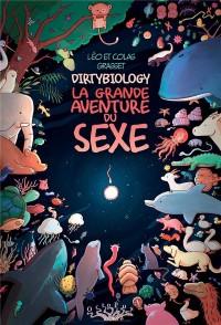 DirtyBiology. La grande aventure du sexe