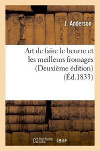 Art Beurre Fromages  2 Edition  ed 1833