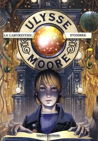 Ulysse Moore Tome 9