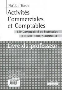 Multi'exos : Activités commerciales et comptables, 2nde professionnelle comptabilité secrétariat (Manuel du professeur)