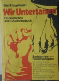 Wir Untertanen - Ein Deutsches Anti-Geschichtsbuch