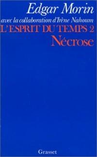 L'Esprit du temps, tome 2 : Nécrose