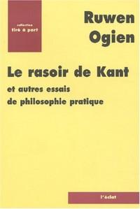 Le Rasoir de Kant et autres essais de philosophie pratique