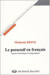 Le possessif en français : Aspects sémantiques et pragmatiques