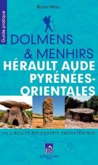 Dolmens et menhirs, Hérault, Aude P. O. ; 23 circuits découverte préhistorique