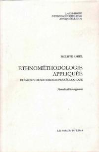 Ethnométhodologie appliquée - Éléments de sociologie praxéologique