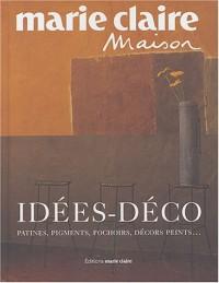 Idées-déco : Patines, pigments, pochoirs, décors peints...