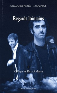 Regards lointains : Colloque de Paris-Sorbonne