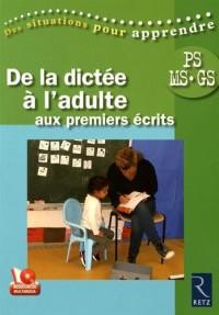 De la dictée à l'adulte aux premiers écrits (+ DVD)