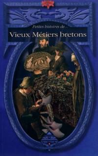 Petites Histoires de Vieux Metiers Bretons