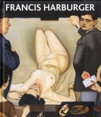 Francis Harburger : Catalogue raisonné de l'oeuvre peint