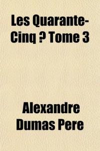 Les Quarante-Cinq Tome 3