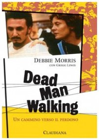 Dead man walking. Un cammino verso il perdono