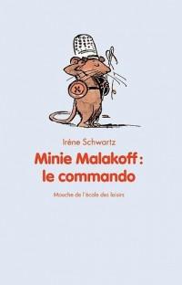 Minie Malakoff : le commando