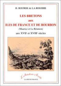 Les Bretons aux îles de France et de Bourbon, Maurice et Réunion, aux XVIIè et XVIIIè siècles
