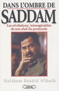 Dans l'ombre de Saddam : Les révélations inimaginables de son chef du protocole