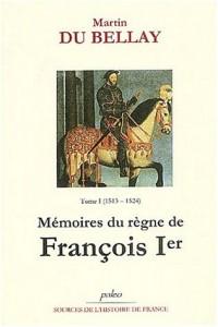 Mémoires du règne de François 1er. : Tome 1 (1513-1524)