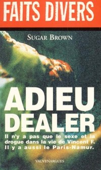Faits divers, nø7 : adieu dealer