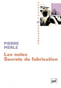 Les notes : Secrets de fabrication