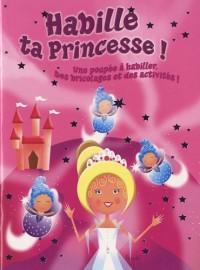 Habille ta princesse ! : Une poupée à habiller, des bricolages et des activités !