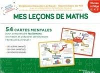 Mes leçons de maths - niveau collège: 54 cartes mentales pour comprendre facilement les maths et préparer sereinement l'épreuve du brevet !