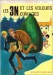 Les trois N et les voleurs d'images : Les 3 N : Collection : Bibliothèque rose cartonnée