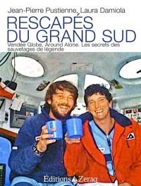 Rescapes du Grand Sud, Vendée Globe, Around Alone. les Secrets des Sauvetages de Légende